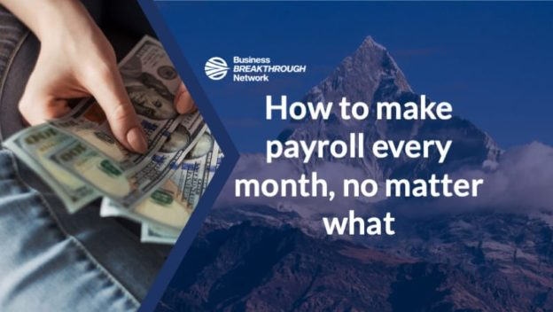 Five Steps to Making Payroll Every Month