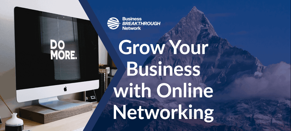 Grow Your Business with Online Networking Business Breakthrough Network