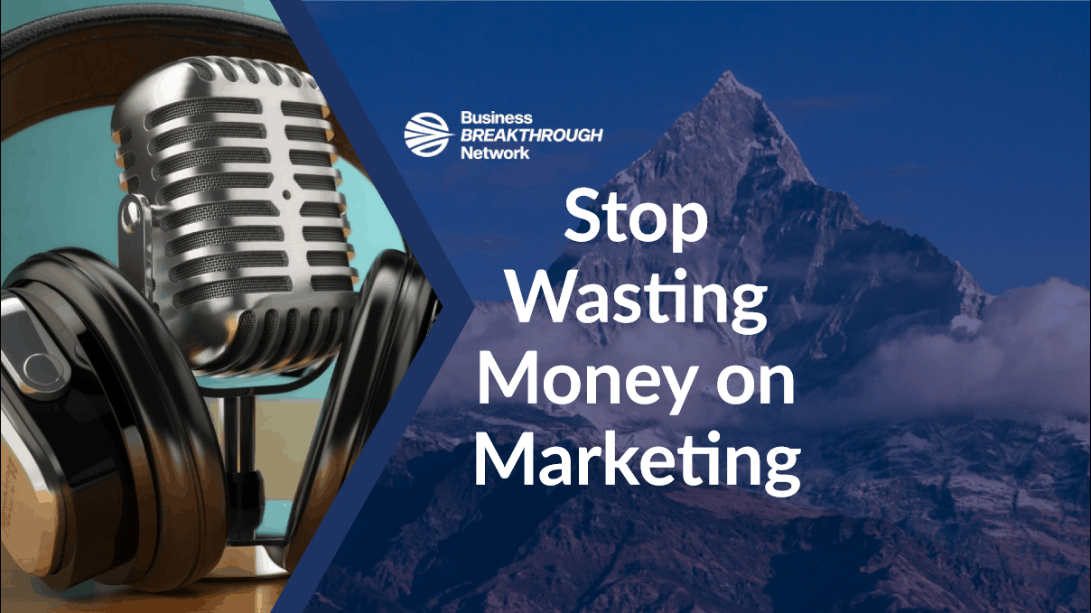 Stop Wasting Money on Marketing