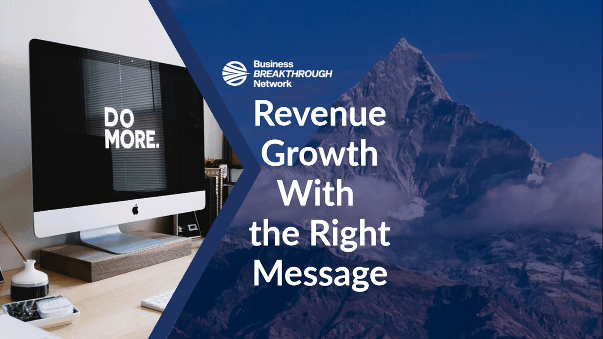 Revenue Growth with the Right Message
