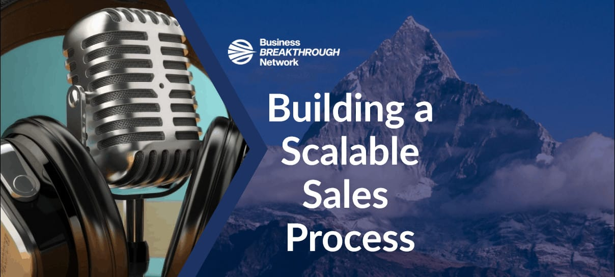 Building a Scalable Scale Process Business Breakthrough Network